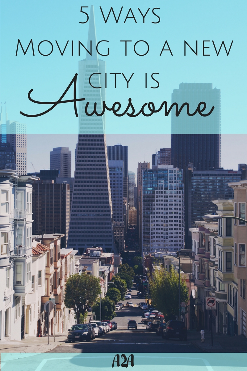 ways moving to a new city is awesome adjusting to adulthood